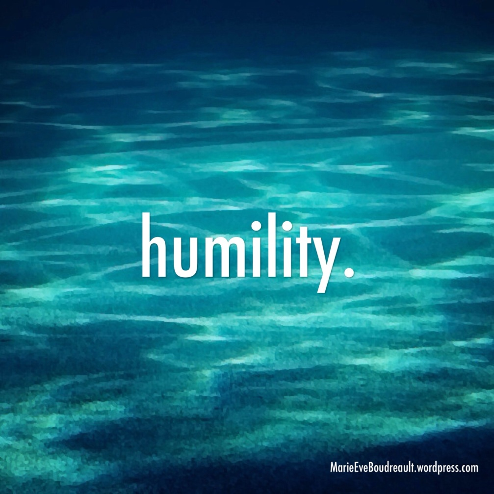 Habits to live the life we love humility quote image marie-Eve Boudreault blog